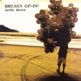 BREAKS CO-OP / SETTLE DOWN