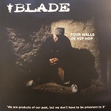 BLADE / FOUR WALLS