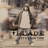 BLADE / IT'S YOUR TIME