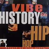 ALAN LIGHT / THE VIVE HISTORY OF HIPHOP