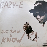 EAZY-E / JUST TAH LET U KNOW