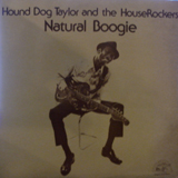 HOUND DOG TAYLOR AND THE HOUSEROCKERS / NATURAL BOOGIE