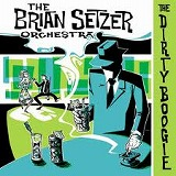BRIAN SETZER ORCHESTRA / THE DIRTY BOOGIE