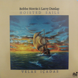 BOBBE NORRIS & LARRY DUNLAP  / HOISTED SAILS