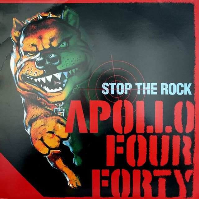 APOLLO FOUR FORTY / STOP THE ROCK