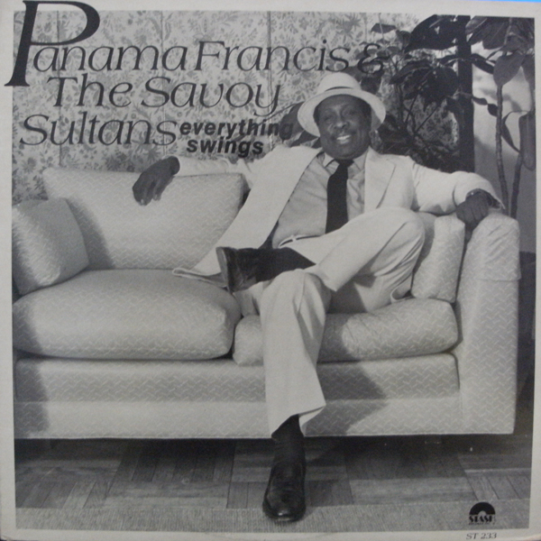 PANAMA FRANCIS & THE SAVOY SULTANS /EVERYTHING ..