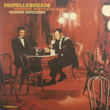 PROPELLERHEADS / HISTORY REPEATING