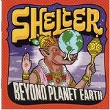 SHELTER / BEYOND PLANET EARTH
