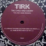 TIM CHAD & SHERRY / THE LOVE I MAKE (REMIXES)