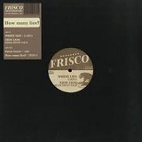 FRISCO / HOW MANY LIES?