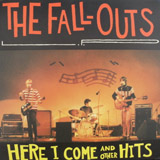 FALL-OUTS / HERE I COME AND OTHER HITS