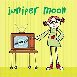 JUNIPER MOON / VOLVERAS