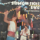 SATURDAY NIGHT BAND / COME ON DANCE, DANCE