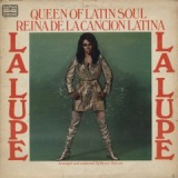 LA LUPE / QUEEN OF LATIN SOUL