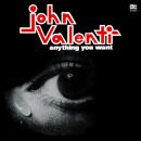 JOHN VALENTI / ANYTHING YOU WANT