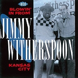 JIMMY WITHERSPOON / BLOWIN' IN FROM KANSAS CITY