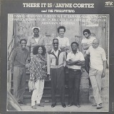 JAYNE CORTEZ AND THE FIRESPITTERS / THERE IT IS