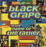 BLACK GRAPE / IN THE NAME OF THE FATHER