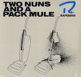 RAPEMAN / TWO NUNS AND A PACK MULE