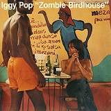 IGGY POP / ZOMBIE BIRDHOUSE