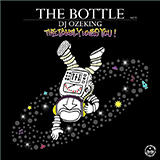 DJ OZEKING / THE BOTTLE vol.2 〜THE FAMILY LOVES YOU!〜