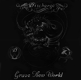 DISCHARGE / GRAVE NEW WORLD