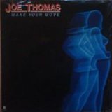 JOE THOMAS / MAKE YOUR MOVE