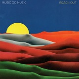 MUSIC GO MUSIC / REACH OUT