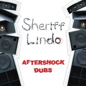 SHERIFF LINDO / AFTERSHOCK DUBS