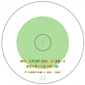 KENTARO IWAKI / NONSTOP DISCO 2014