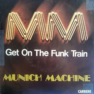 MUNICH MACHINE / GET ON THE FUNK TRAIN