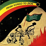 FROM KONGO TO ZION / BLACK MUSIC TRADITIONS OF JAM