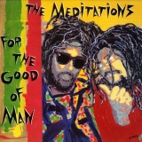 MEDITATIONS / FOR THE GOOD OF MAN