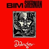 BIM SHERMAN ‎/ DANGER