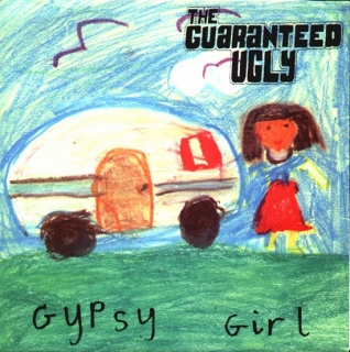 GUARANTEED UGLY ‎/ GYPSY GIRL / GIRL FROM THE SOUT