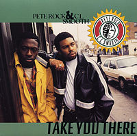 PETE ROCK & C.L.SMOOTH / TAKE YOU THERE