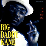 BIG DADDY KANE / TO BE YOUR MAN
