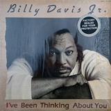 BILLY DAVIS JR. / I'VE BEEN THINKING ABOUT YOU