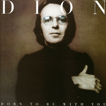 DION / BORN TO BE WITH YOU
