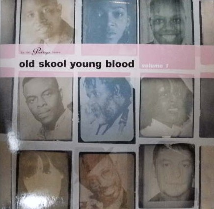 VARIOUS / OLD SKOOL YOUNG BLOOD VOLUME 1