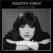 POSITIVE FORCE / EVERYTHING YOU DO / YOU TOLD ME YOU LOVED ME