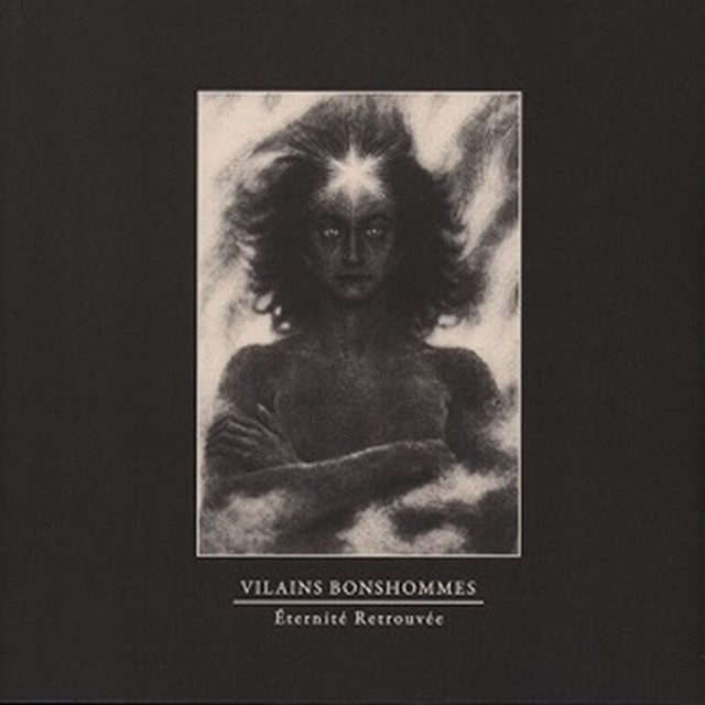 VILAINS BONSHOMMES ‎/ ETERNITE RETROUVEE
