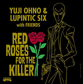 YUJI OHNO & LUPINTIC SIX (大野雄二) / RED ROSES FOR THE KILLER