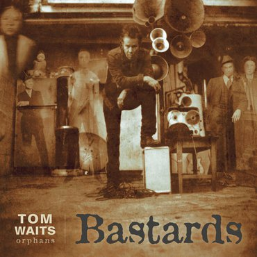 TOM WAITS / BASTARDS
