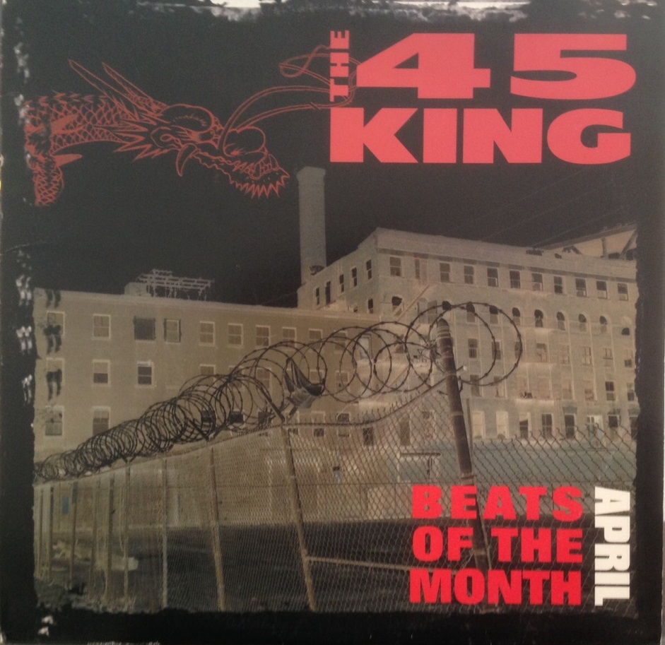 45 KING / BEATS OF THE MONTH APRIL