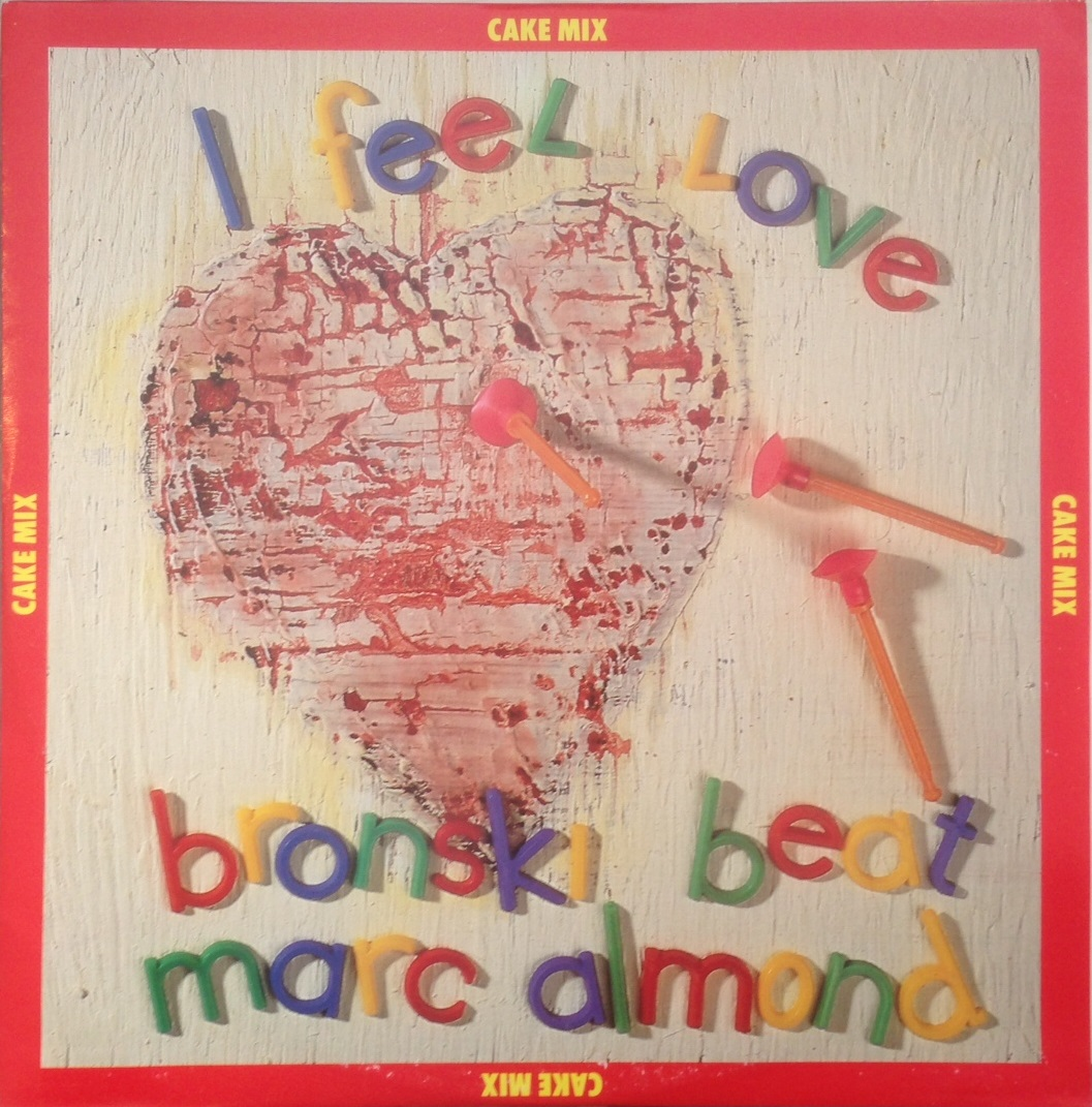 BRONSKI BEAT & MARC ALMOND / I FEEL LOVE