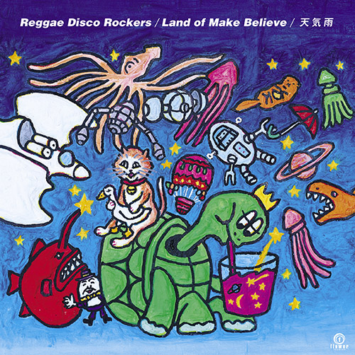 REGGAE DISCO ROCKERS / LAND OF MAKE BELIEVE