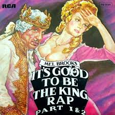 MEL BROOKS / IT'S GOOD TO BE THE KING RAP PART 1