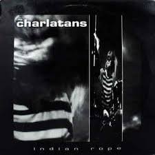 CHARLATANS / INDIAN ROPE