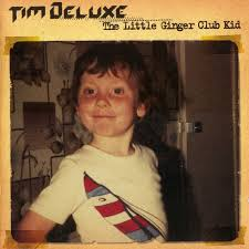 TIM DELUXE / LITTLE GINGER CLUB KID